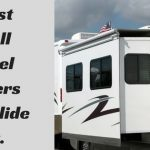 6 Best Small Travel Trailers With Slide Out.