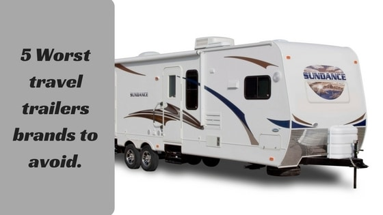 6 Worst Travel Trailers Brands to Avoid