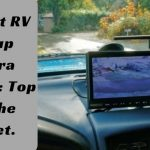The Best RV Backup Camera Reviews: Top 5 on the Market.