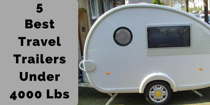 5 Best Travel Trailers Under 4000 Lbs