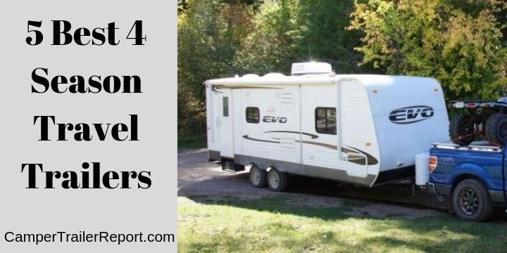 5 Best 4 Season Travel Trailers