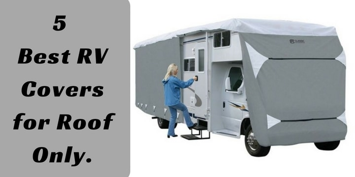 5 Best RV Covers for Roof Only.