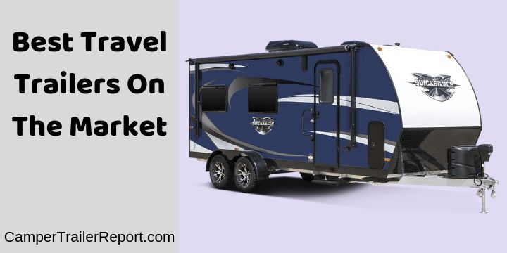 Best Travel Trailers On The Market