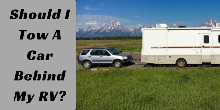 Should I Tow A Car Behind My RV_