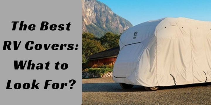 The Best RV Covers_ What to Look For_
