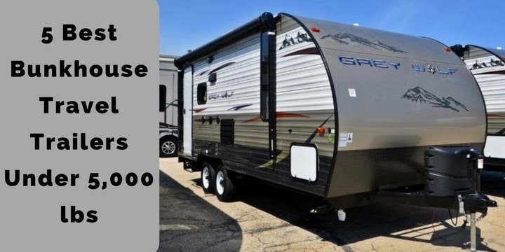 5 Best Bunkhouse Travel Trailers Under 5,000 lbs