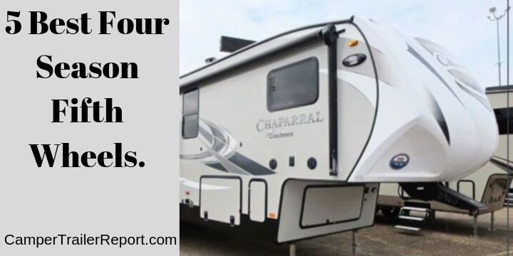 5 Best Four Season Fifth Wheels.