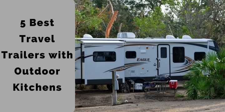 5 Best Travel Trailers with Outdoor Kitchens