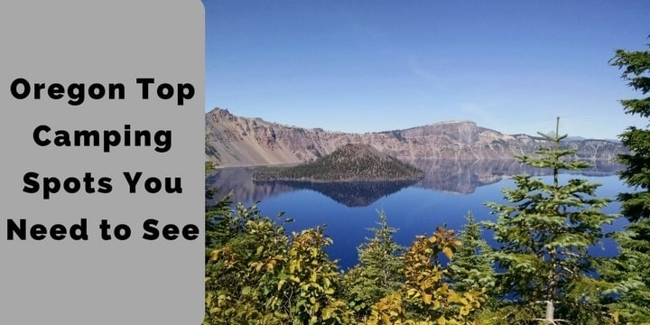 Oregon Top Camping Spots You Need to See