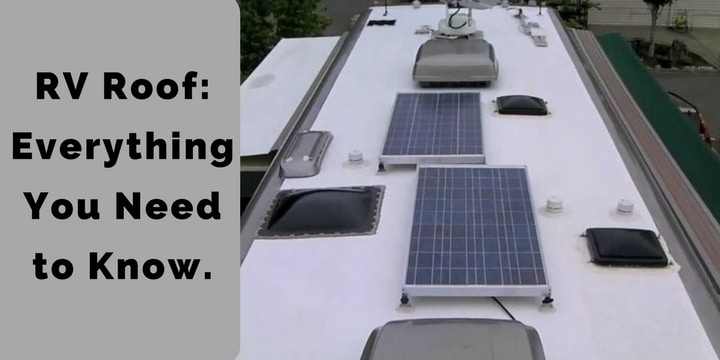 Rv Roof Everything You Need To Know