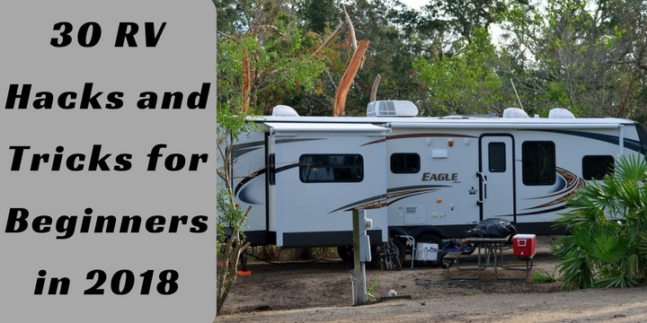 30 RV Hacks and Tricks for Beginners in 2018