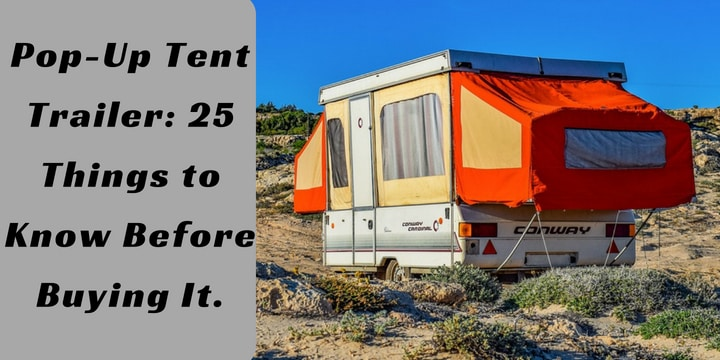 Pop-Up Tent Trailer_ 25 Things to Know Before Buying It.