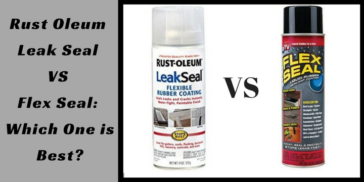 Rust Oleum Leak Seal VS Flex Seal_ Which One is Best_