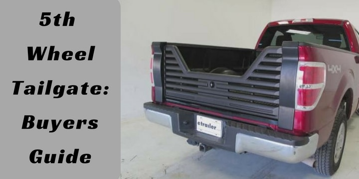 5th Wheel Tailgate_Buyers Guide