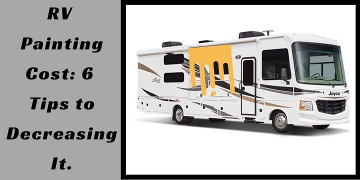 RV Painting Cost_ 6 Tips to Decreasing It.