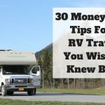 30 Money Saving Tips For An RV Traveler You Wish You Knew Before