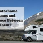 7 Motorhome Classes and Difference Between Them?