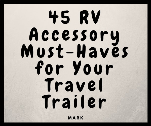 RV Accessory Must Haves