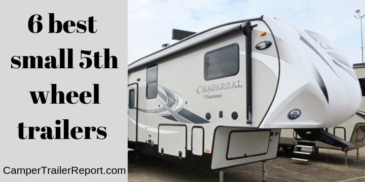 6 best small 5th wheel trailers