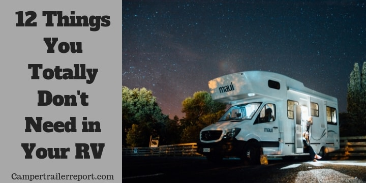 12 Things You Totally Don't Need in Your RV (1)