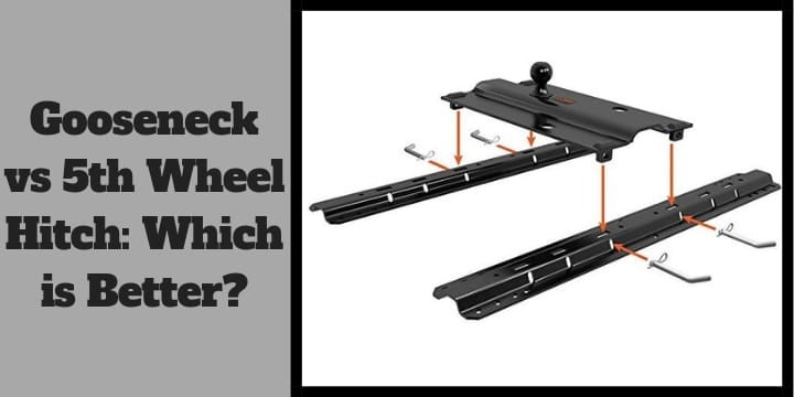Gooseneck vs 5th Wheel Hitch Which is Better