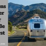 15 Reasons a Camper Trailer Should Be Your First RV.
