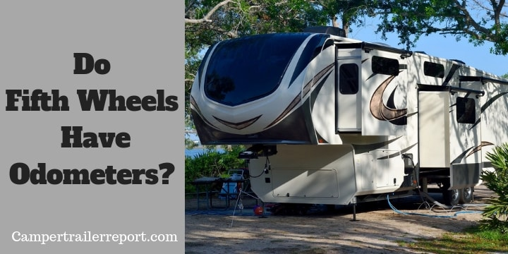 Do Fifth Wheels Have Odometers