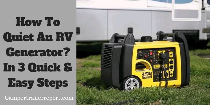 How To Quiet An RV Generator In 3 Quick & Easy Steps