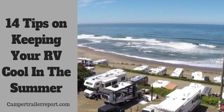 Tips on Keeping Your RV Cool In The Summer