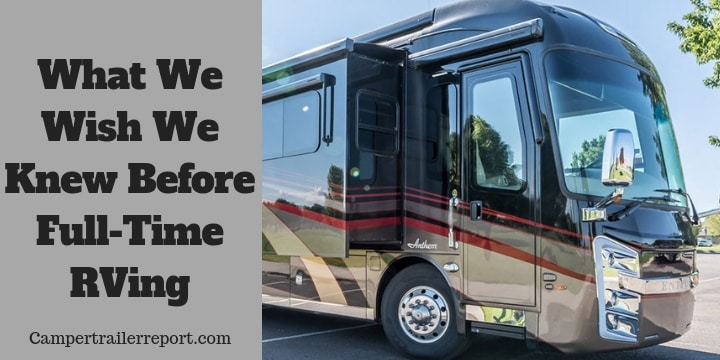 What We Wish We Knew Before Full-Time RVing
