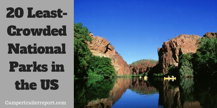 20 Least-Crowded National Parks in the US