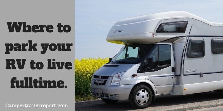 Where to park your RV to live fulltime.