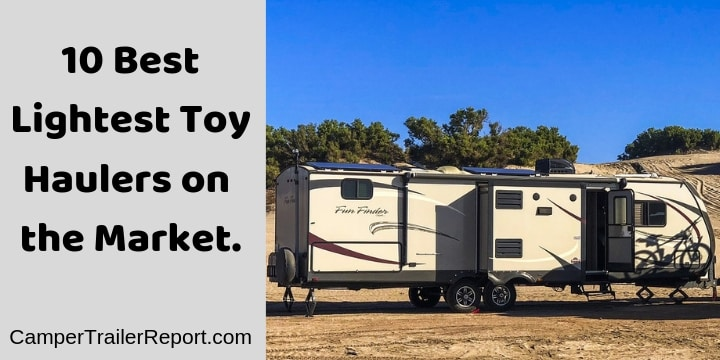 10 Best Lightest Toy Haulers on the Market.