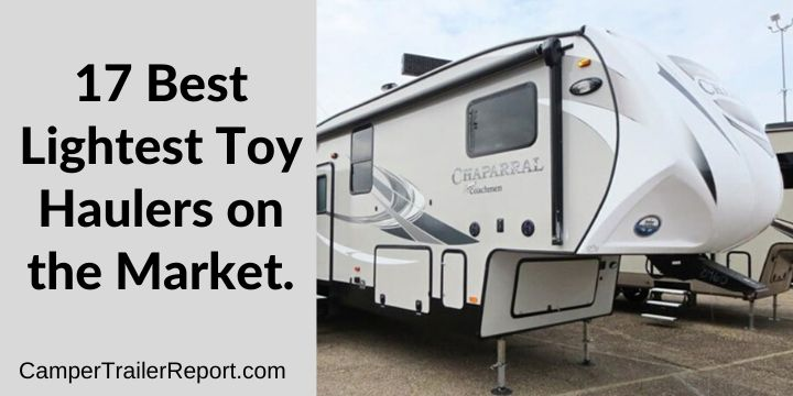17 Best Lightest Toy Haulers on the Market.
