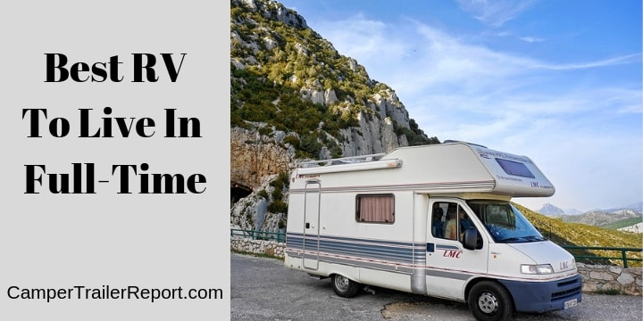 Best RV To Live In Full-Time.