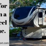 10 Tips for Living in a 5th Wheel Full Time