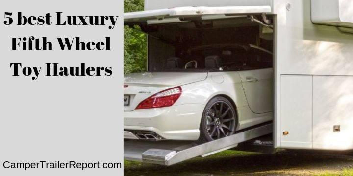 5 best Luxury Fifth Wheel Toy Haulers