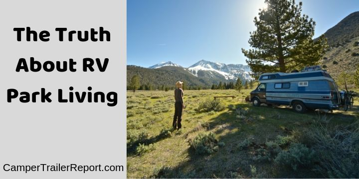 The Truth About RV Park Living