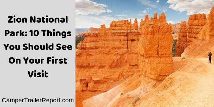 Zion National Park. 10 Things You Should See On Your First Visit