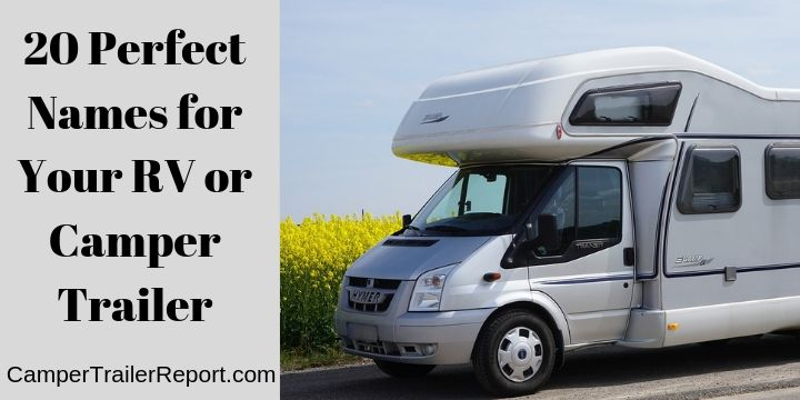 20 Perfect Names for Your RV or Camper Trailer