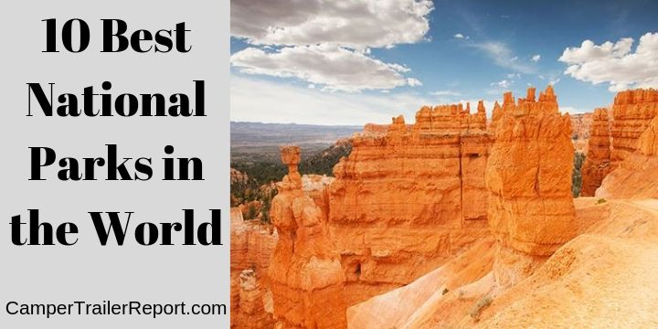 10 Best National Parks in the World