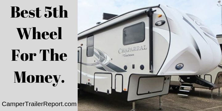 Best 5th Wheel For The Money