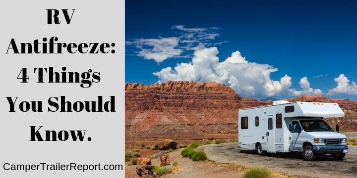 RV Antifreeze 4 Things You Should Know.