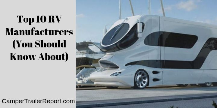 Top 10 RV Manufacturers (You Should Know About)
