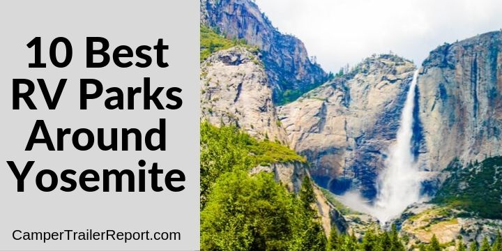 10 Best RV Parks Around Yosemite