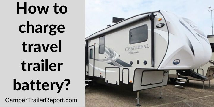 How to charge travel trailer battery
