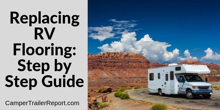 Replacing RV Flooring. Step by Step Guide