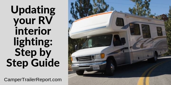 Updating your RV interior lighting: Step by Step Guide