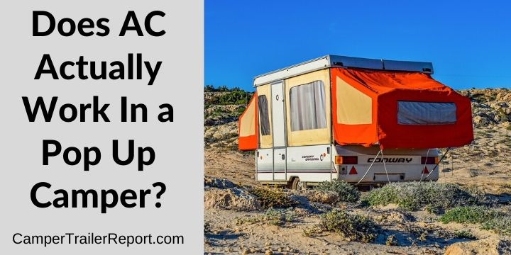Does AC Actually Work In a Pop Up Camper_