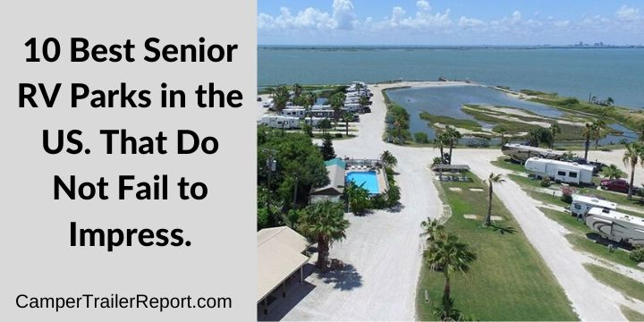 10 Best Senior RV Parks in the US. That Do Not Fail to Impress.